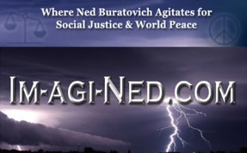 Im-agi-Ned.com: Ned agitates for Peace and Justice