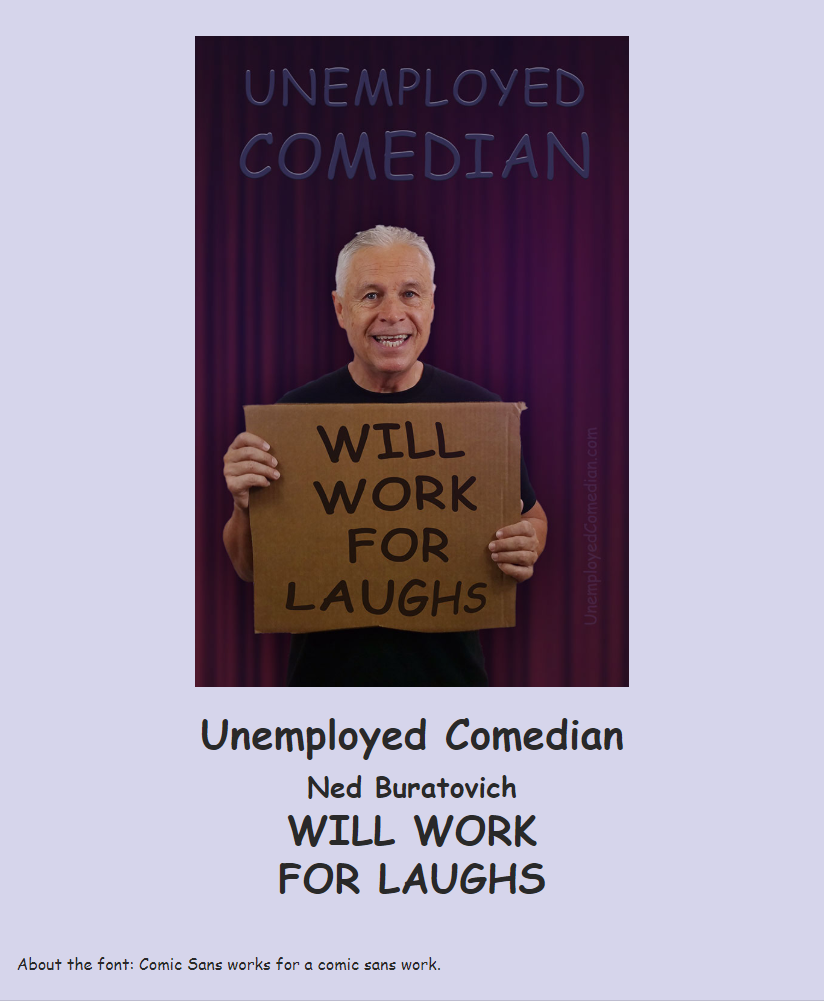 "Screenshot of the UnemployedComedian.com home page showing Ned on the stage holding a cardboard sign saying, ""WILL WORK FOR LAUGHS"""
