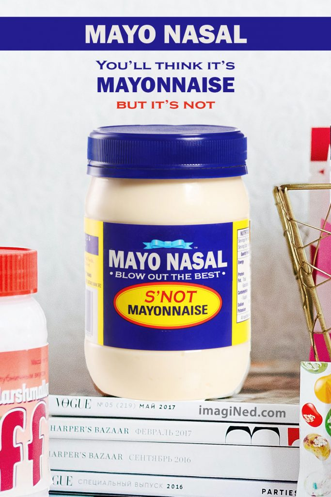 Best Foods Mayonnaise jar with label altered to read: MAYO NASAL - BLOW OUT THE BEST - S'NOT - MAYONNAISE, mimicking the original fonts, colors.