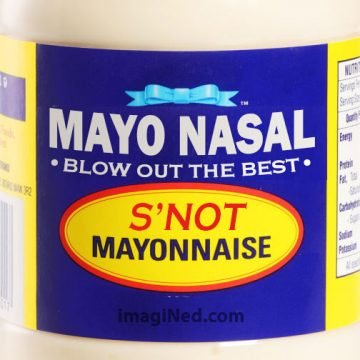 Best Foods Mayonnaise jar label altered to read: MAYO NASAL - BLOW OUT THE BEST - S'NOT - MAYONNAISE, mimicking the original fonts, colors.