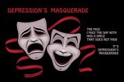 The classical tragedy and comedy masks, somewhat stylized, with the headline: DEPRESSION'S MASQUERADE