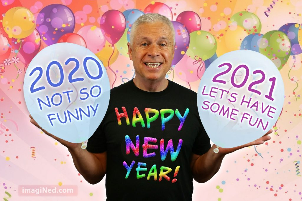 Against a backdrop of balloons and confetti, Ned Buratovich, wearing a T-shirt with rainbow-colored lettering saying, HAPPY NEW YEAR, and holding a big balloon in each hand. One balloon says, 2020 NOT SO FUNNY. The other says, 2021 LET'S HAVE SOME FUN.