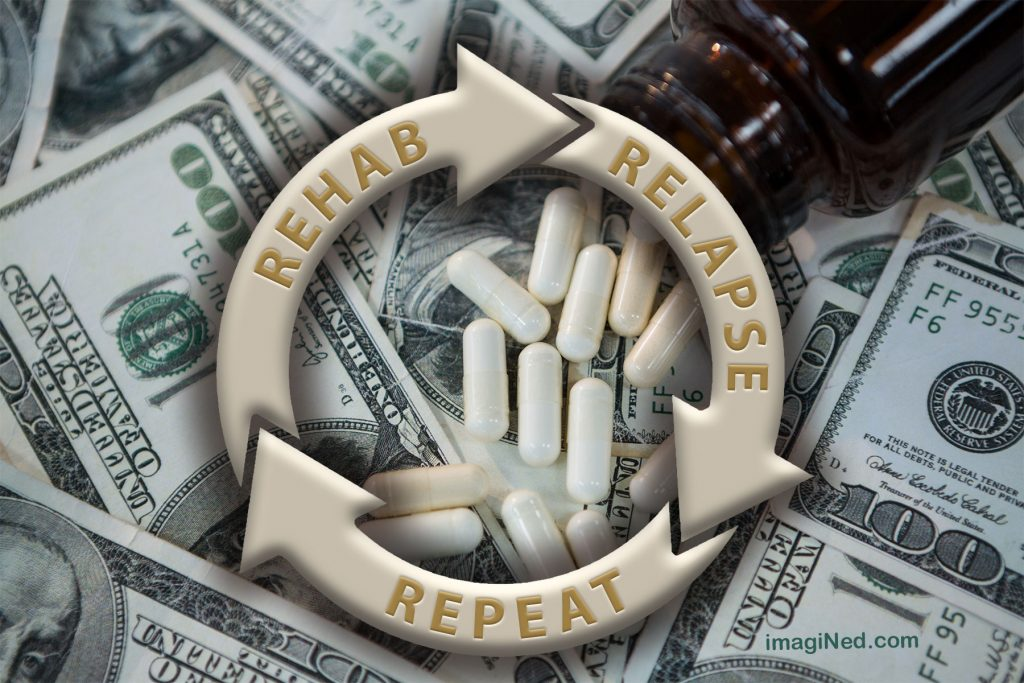 Over a background of pills and hundred dollar bills are three arrows in a circle, embossed with the words: REHAB RELAPSE REPEAT.