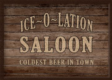 ICE-O-LATION-SALOON wooden sign