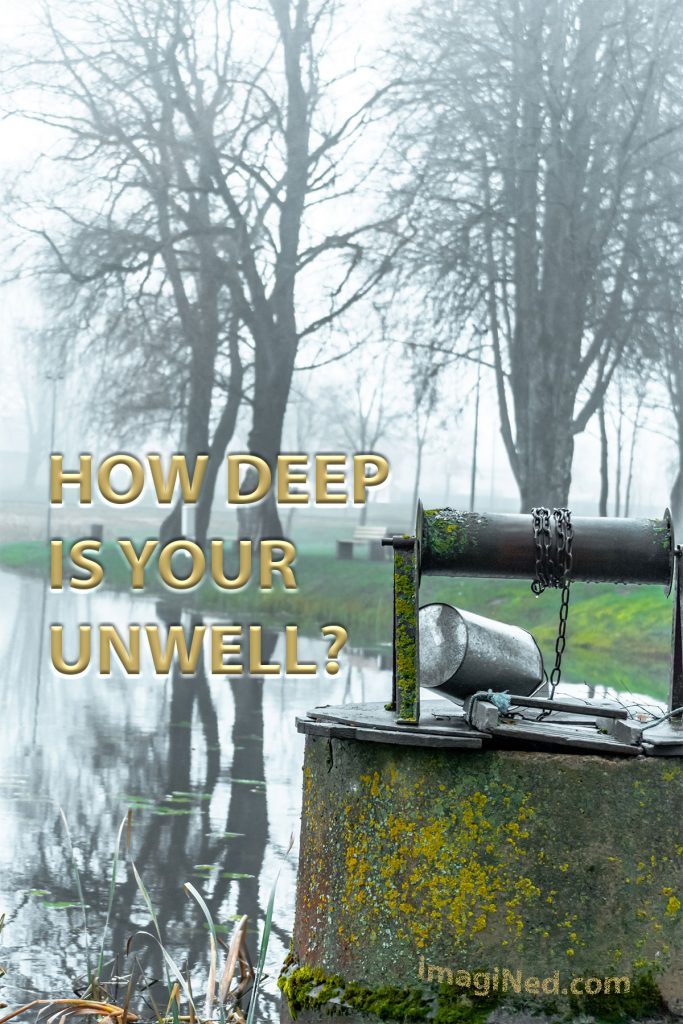 In the background, leafless trees shrouded by a dank winter fog. In the foreground, a bucket on a chain atop a moss-encrusted wellhead. The text overlay reads: How deep is your unwell?