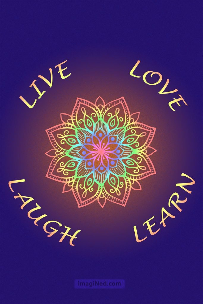 A multi-colored mandala encircled by the four word mantra: LIVE LOVE LAUGH LEARN
